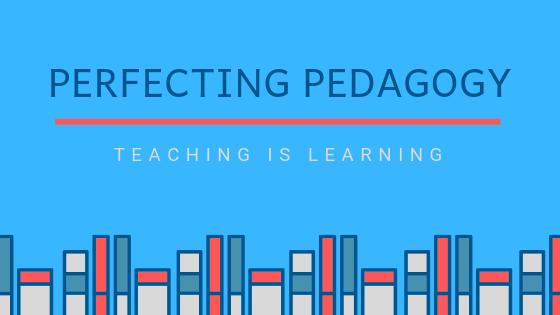 Perfecting Pedagogy