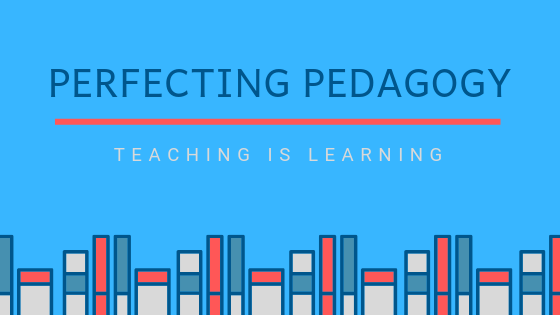 Perfecting Pedagogy